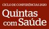 Imagem comtexto Ciclo de Conferências 2020 - Quintas com Saúde