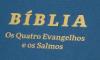 Apresentação do volume - Os Quatro Evangelhos e os Salmos -